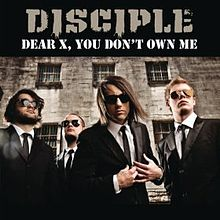 Disciple - Dear X (You Don't Own Me)