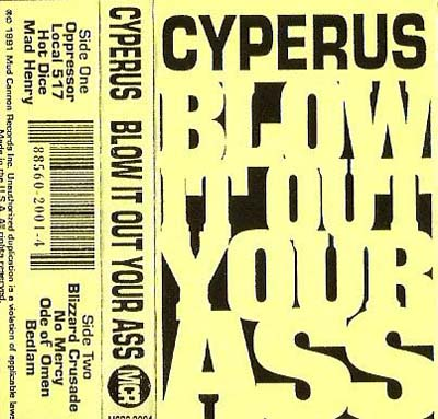 Cyperus - Blow It Out Your Ass