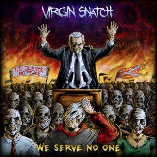 Virgin Snatch - We Serve No One