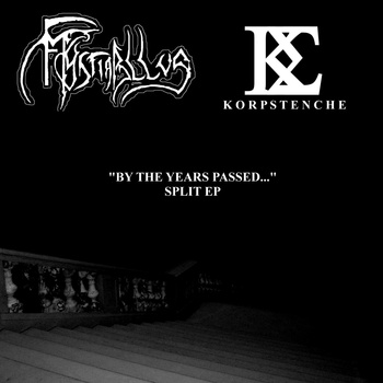 Korpstenche / Mystiabllus - By the Years Passed...