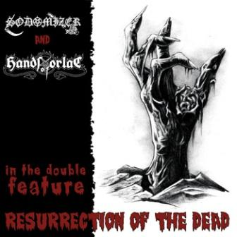 Sodomizer / Hands of Orlac - Resurrection of the Dead