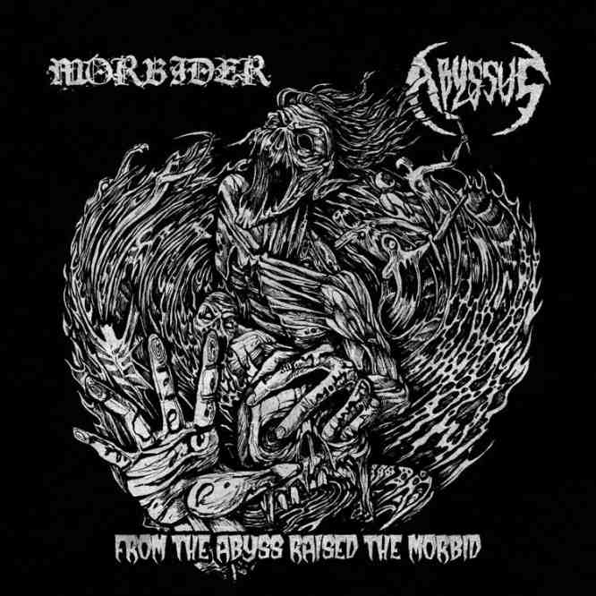 Morbider / Abyssus - From the Abyss Raised the Morbid