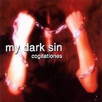 My Dark Sin - Cogitationes