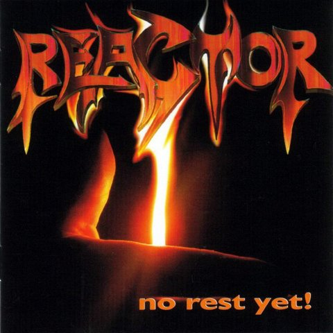 Reactor - No Rest Yet