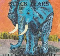 Black Tears - Illusion of Might