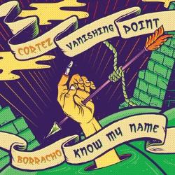 Cortez / Borracho - Vanishing Point / Know My Name