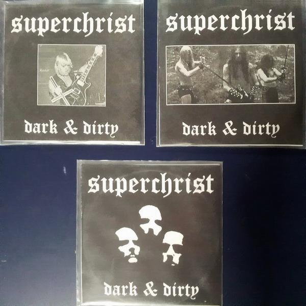 Superchrist - Dark & Dirty