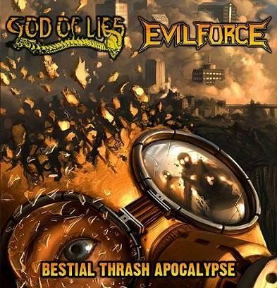 Evil Force / God of Lies - Bestial Thrash Apocalypse