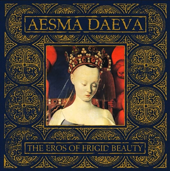 Aesma Daeva - The Eros of Frigid Beauty