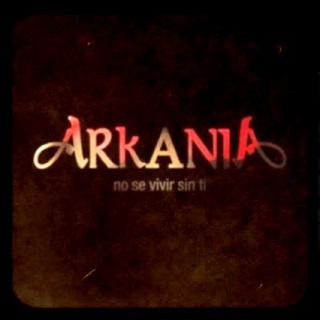 arkania no se vivir sin ti
