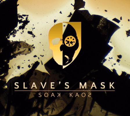 Slave's Mask - Soak Kaos