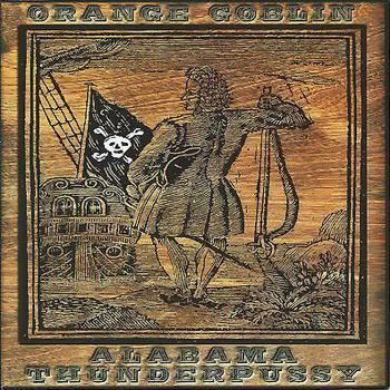 Orange Goblin / Alabama Thunderpussy - Orange Goblin / Alabama Thunderpussy