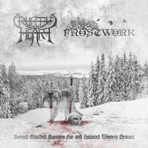 Frostwork / Cruelty's Heart - Beyond Bloodied Banners Far and Haunted Winters Graven