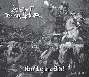 Arrogant Destruktor - Hate Legions Ride!