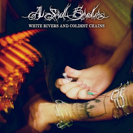 A Sad Bada - White Rivers and Coldest Chains