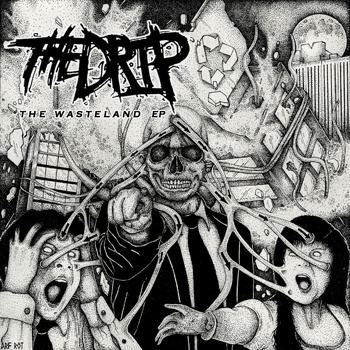 The Drip - The Wasteland EP