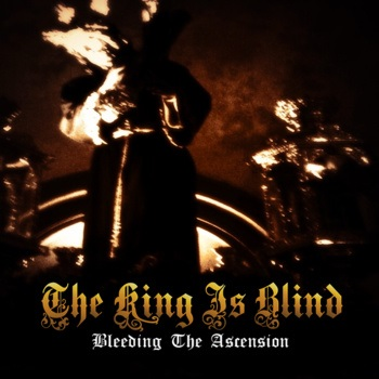 The King Is Blind - Bleeding the Ascension