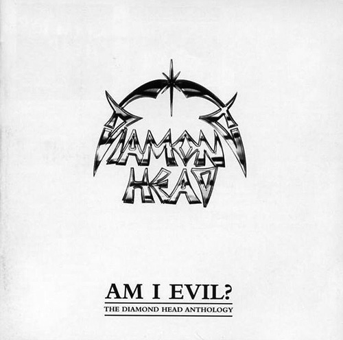 Diamond Head - Am I Evil? - The Diamond Head Anthology