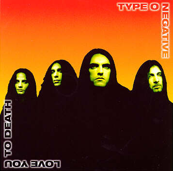 Type O Negative - Love You to Death