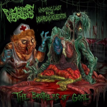 Undying Lust for Cadaverous Molestation - Pulmonary Fibrosis-The Brothers of Gore-Split-2014-GRAVEWISH Download