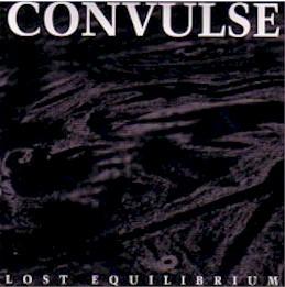 Convulse - Lost  Equilibrium