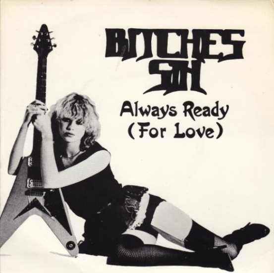 Bitches Sin - Always Ready (For Love)