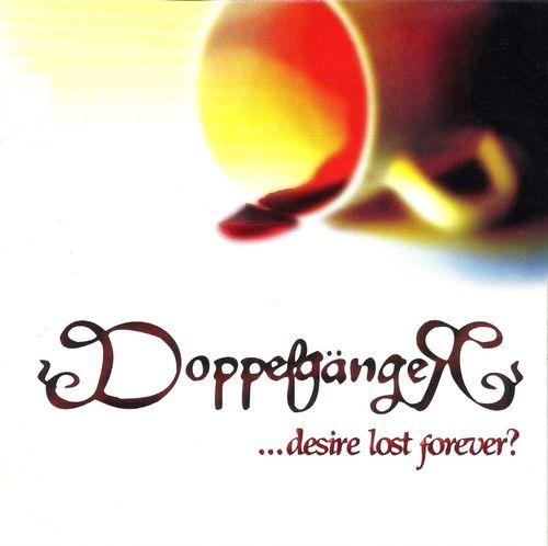 Doppelgänger - ...Desire Lost Forever?