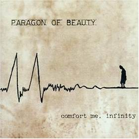 Paragon of Beauty - Comfort Me, Infinity