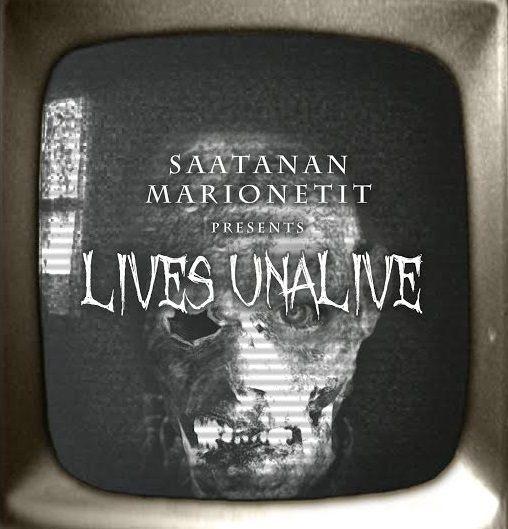 Saatanan Marionetit - Lives Unalive