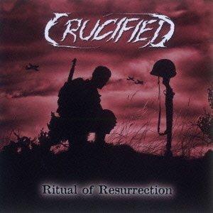Crucified - Ritual of Resurrection