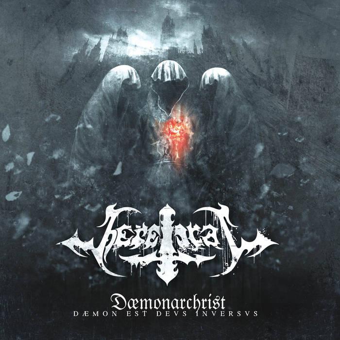 Heretical - Dæmonarchrist - Dæmon Est Devs Inversvs