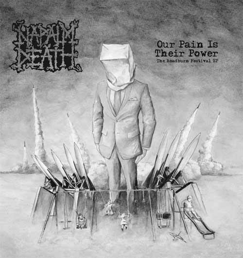 Napalm Death Our Pain Is Their Power Encyclopaedia