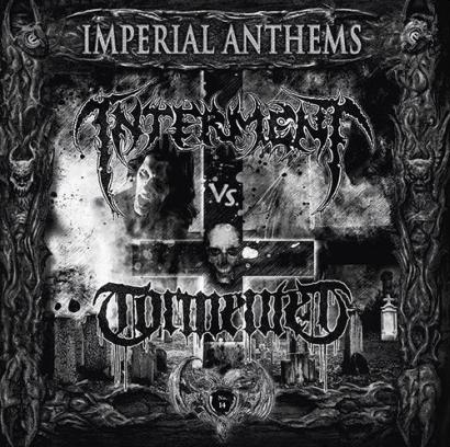 Interment / Tormented - Imperial Anthems No. 14
