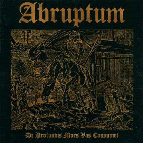Abruptum - De Profundis Mors Vas Cousumet