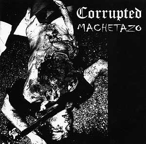 Machetazo / Corrupted - Corrupted / Machetazo ...