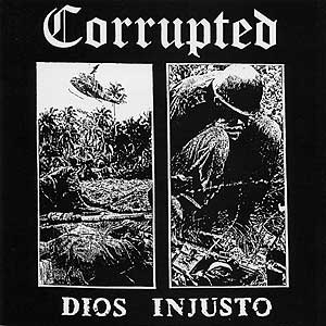 Corrupted - Dios injusto - Encyclopaedia Metallum: The ...