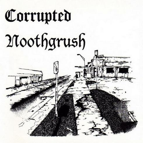 Noothgrush / Corrupted - Noothgrush / Corrupted