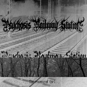 Psychosis Railway Station - The Essence of the I