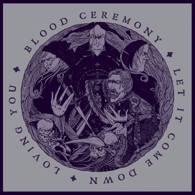 Blood Ceremony - Let It Come Down / Loving You