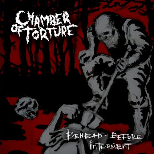 Chamber of Torture - Behead Before Interment