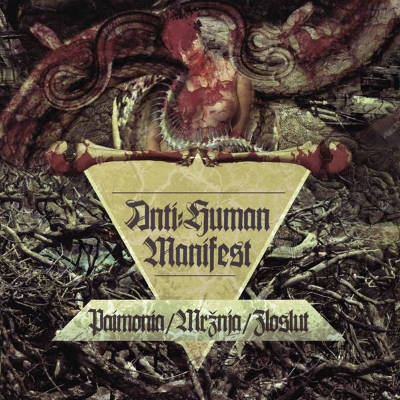 Мржња / Zloslut / Paimonia - Anti-Human Manifest