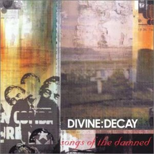 Divine:Decay - Songs of the Damned