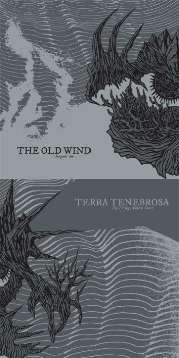 Terra Tenebrosa / The Old Wind - Serpent Me / The Disfigurement Bowl