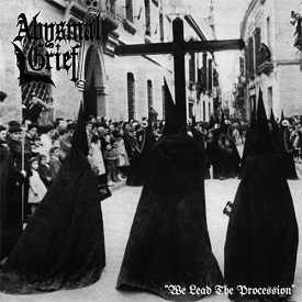 Abysmal Grief - We Lead the Procession