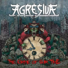 Agresiva - The Crime of Our Time