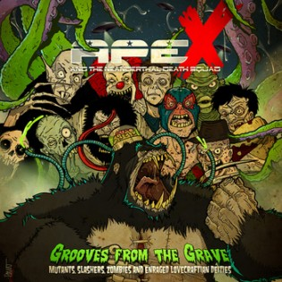 Ape X and the Neanderthal Death Squad - Grooves from the Grave: Mutants, Slashers, Zombies and Enraged Lovecraftian Deities