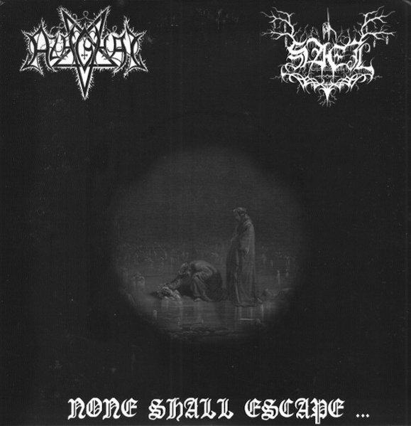 Azaghal / Sael - None Shall Escape...