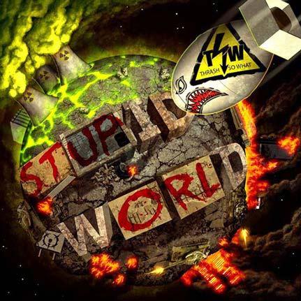 Thrash S.W - Stupid World