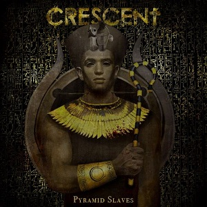 Crescent - Pyramid Slaves