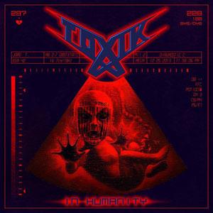 Toxik - In Humanity Pre-release